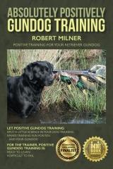 Absolutely Positively Gundog Training