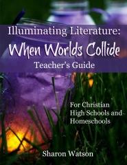Illuminating Literature: When Worlds Collide, Teacher's Guide