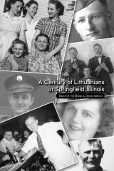 A Century of Lithuanians in Springfield, Illinois