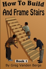 How To Frame And Build Stairs
