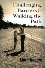 Challenging Barriers & Walking the Path
