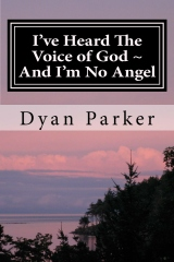 I've Heard The Voice of God ~ And I'm No Angel