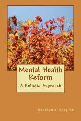 Mental Health Reform : A Holistic Approach!