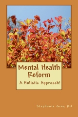 Mental Health Reform : A Holistic Approach!