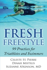 Fresh Freestyle 99 Practices for Triathletes and Swimmers