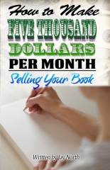 How to Make Five Thousand Dollars Per Month Selling Your Book