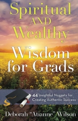 Spiritual AND Wealthy Wisdom for Grads