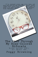 The View Through My Rose-Colored Bifocals