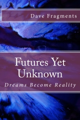Futures Yet Unknown