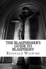The Blasphemer's Guide to Blasphemy