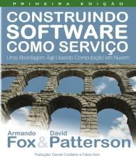 Construindo Software como Servico (SaaS): Uma Abordagem Agil Usando Computacao em Nuvem