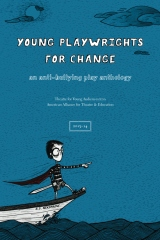 Young Playwrights for Change: An Anti-Bullying Play Anthology