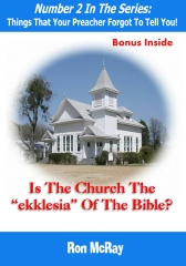 """Is The Church The """"ekklesia"""" Of The Bible?"""