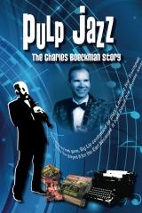 Pulp Jazz: The Charles Boeckman Story
