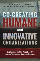 Co-Creating Humane and Innovative Organizations