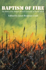 Baptism of Fire: The Birth of the Modern British Fantastic in World War I