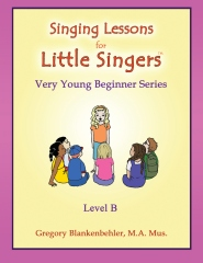 Singing Lessons for Little Singers: Level B - Very Young Beginner Series