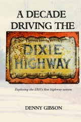 A Decade Driving the Dixie Highway