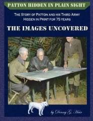Patton Hidden in Plain Sight:The Story of Patton and his Third Army, Hidden in Print for 75 years