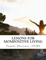 Lessons for MomPositive Living