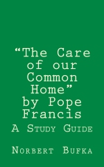 """""""The Care of our Common Home"""" by Pope Francis"""