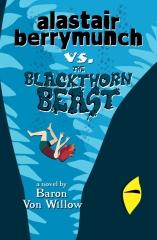 Alastair Berrymunch vs. The Blackthorn Beast