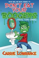 Don't Eat Your Boogers (You'll Turn Green)