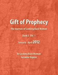 Gift of Prophecy - The Journals of Looking Back Woman. Book 2 Vol1