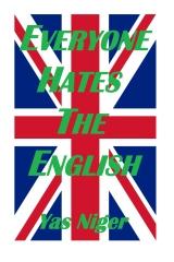 Everyone Hates The English