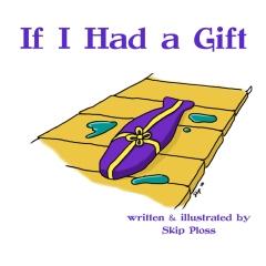 If I Had a Gift