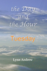 The Day and the Hour: Tuesday
