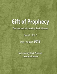 Gift of Prophecy - The Journals of Looking Back Woman. Book 2 Vol 2