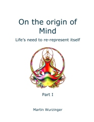 On the origin of Mind - Part I