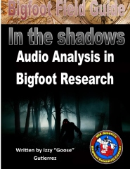 Bigfoot Field Guide - Audio Analysis in Bigfoot Research