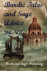 Bardic Tales and Sage Advice (Volume VII)