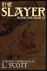 Blood Link VI:  The Slayer