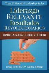 Liderazgo Relevante Resultados Revolucionarios