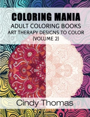 Coloring Mania: Adult Coloring Books - Art Therapy Designs to Color (Volume 2)