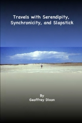 Travels with Serendipity, Synchronicity, and Slapstick