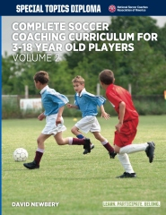 Complete Soccer Coaching Curriculum for 3-18 year old players - volume 2