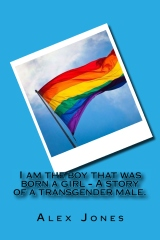 I am the boy that was born a girl - A story of a transgender male.