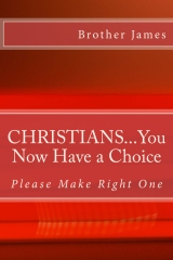 CHRISTIANS, You Now Have a Choice...