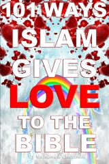 101 Ways Islam Gives Love to the Bible