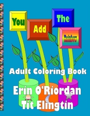You Add The Rainbow - Adult Coloring Book