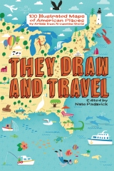 They Draw and Travel: 100 Illustrated Maps of American Places