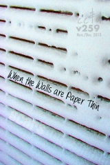 When the Walls are Paper Thin