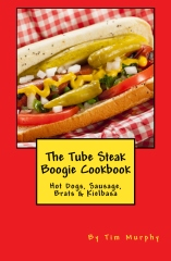 The Tube Steak Boogie Cookbook