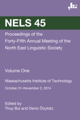 NELS 45: Proceedings of the Forty-Fifth Annual Meeting of the North East Linguistic Society: Volume 1