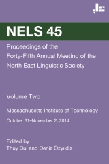 NELS 45: Proceedings of the 45th Meeting of the North East Linguistic Society: Volume 2