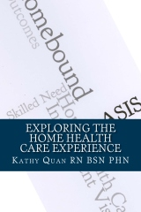 Exploring the Home Health Care Experience